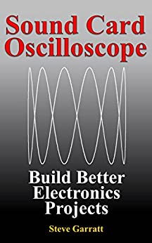 sound card oscilloscope build better electronics projects pdf